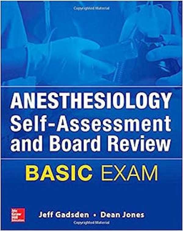 ANESTHESIOLOGY SELF-ASSESSMENT & BOARD REVIEW