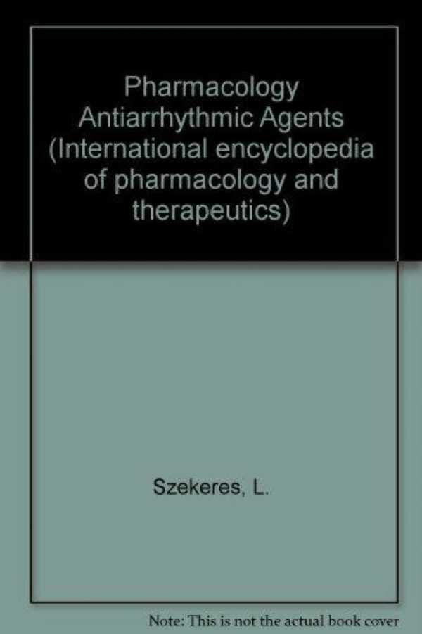 PHARMACOLOGY OF ANTIARRHYTHMIC AGENTS