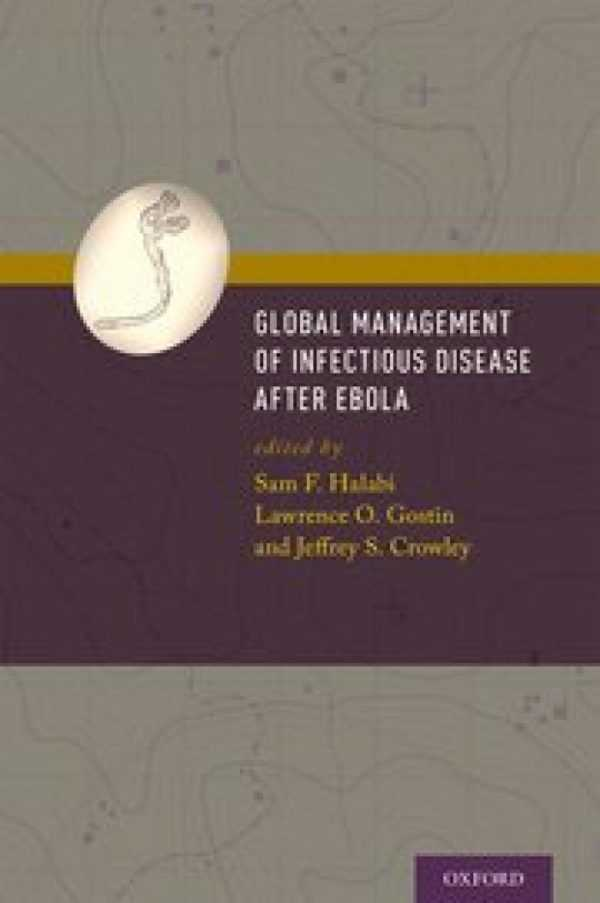 GLOBAL MANAGEMENT OF INFECTIOUS DISEASE AFTER EBOL