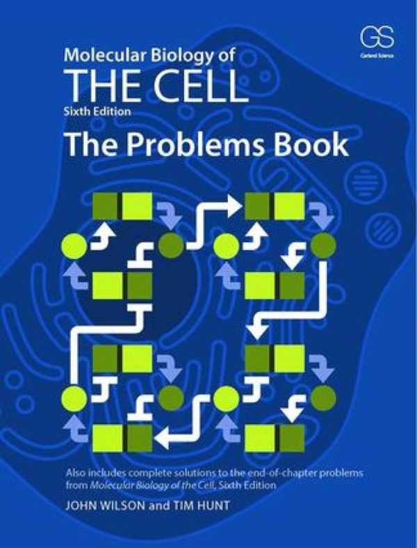 MOLECULAR BIOLOGY OF THE CELL THE PROBLEMS BOOK