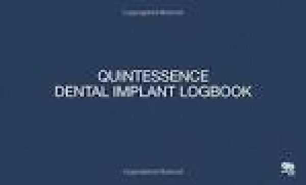 QUINTESSENCE DENTAL IMPLANT LOGBOOK