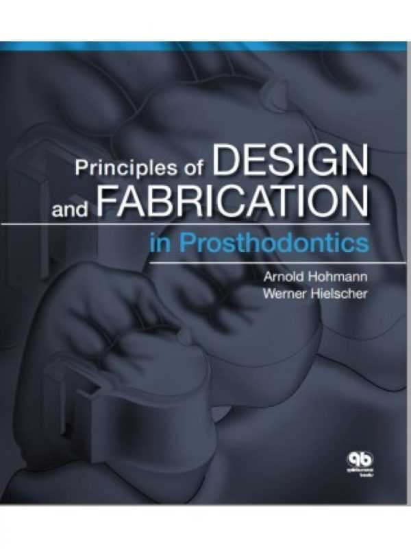 PRINCIPLES OF DESING & FABRICATION IN PROSTHODONTI