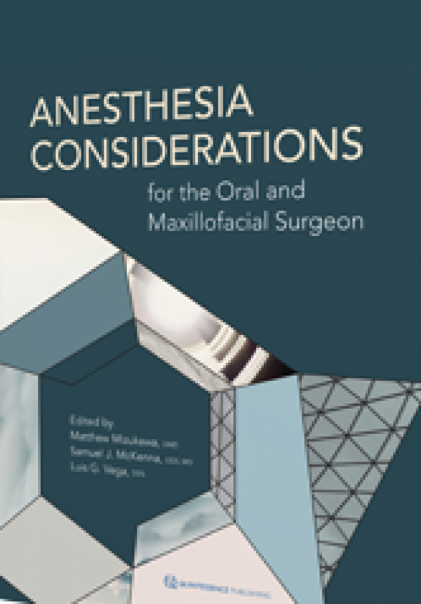 ANESTHESIA CONSIDERATIONS FOR THE ORAL & MAXILLOFA