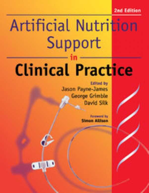 ARTIFICIAL NUTRITION AND SUPPORT IN CLINICAL PRACT