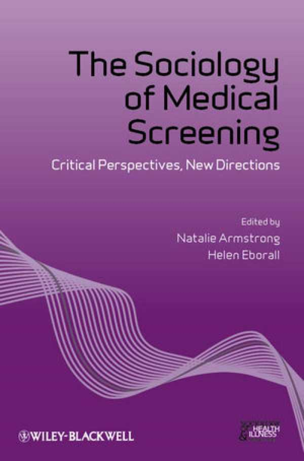 SOCIOLOGY OF MEDICAL SCREENING