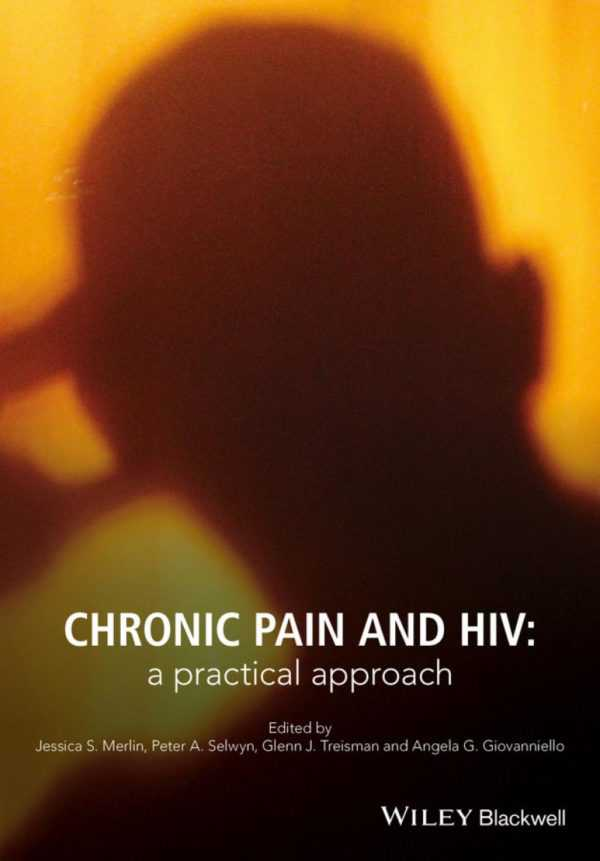 CHRONIC PAIN AND HIV A PRACTICAL APPROACH