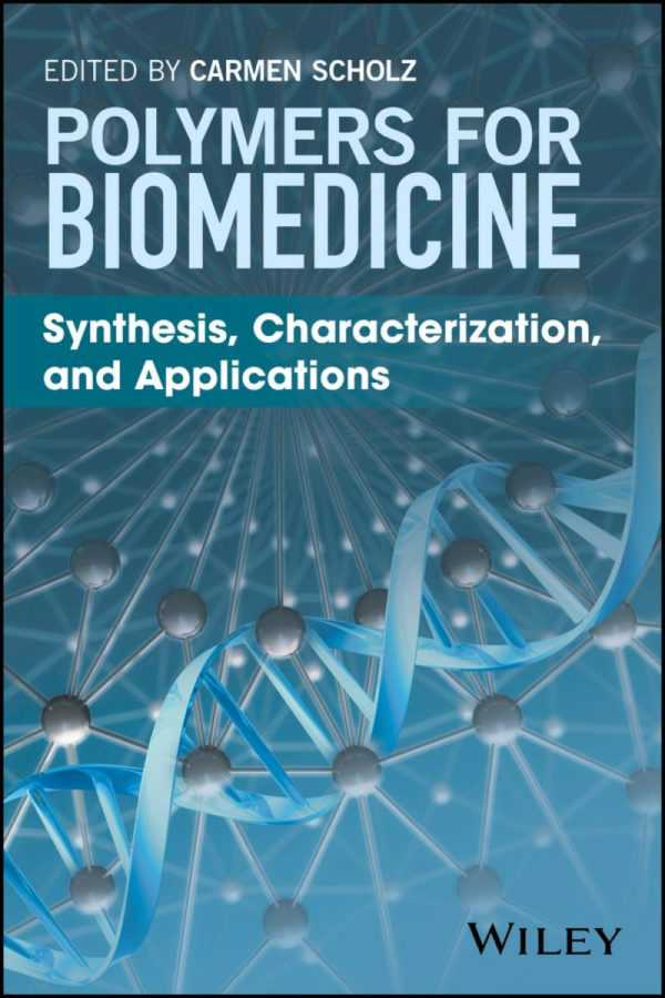 POLYMERS FOR BIOMEDICINE SYNTHESIS CHARACTERIZATIO
