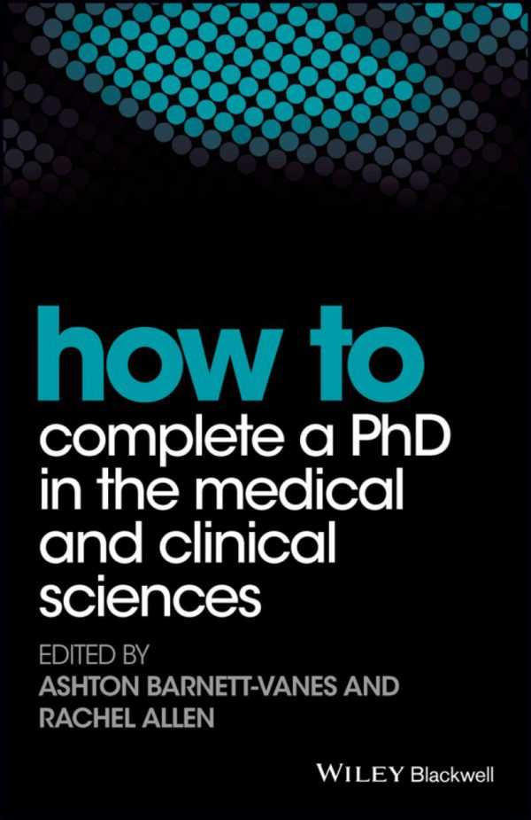 HOW TO COMPLETE A PHD IN THE MEDICAL AND CLIN.SCIE