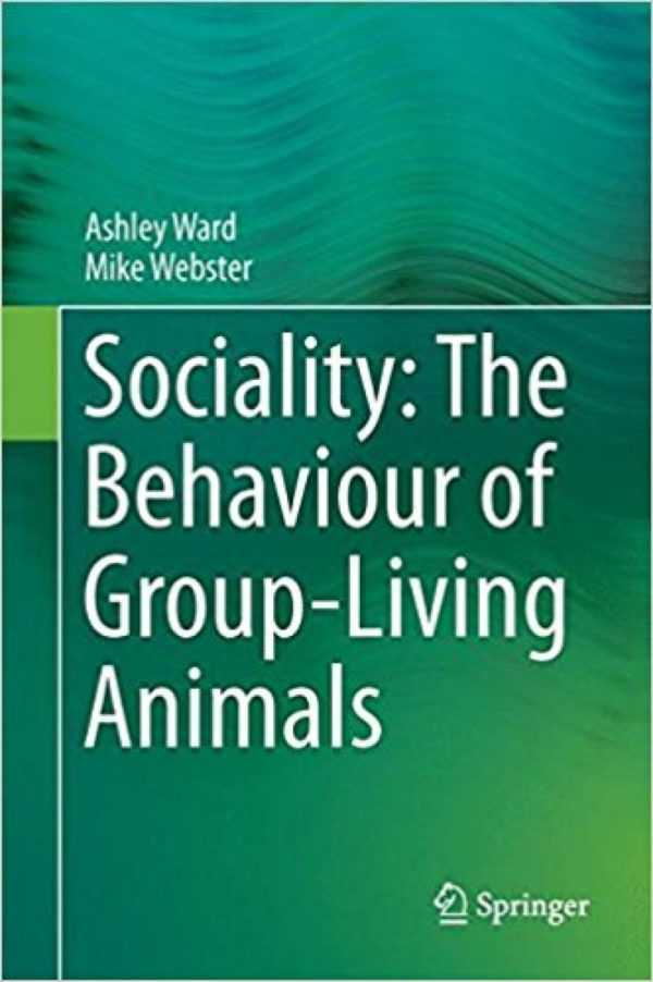 SOCIALITY THE BAHAVIOUR OF GROUP-LIVING ANIMALS