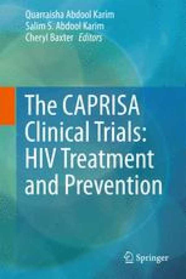 THE CAPRISA CLINICAL TRIALS HIV TREATMENT & PREVEN