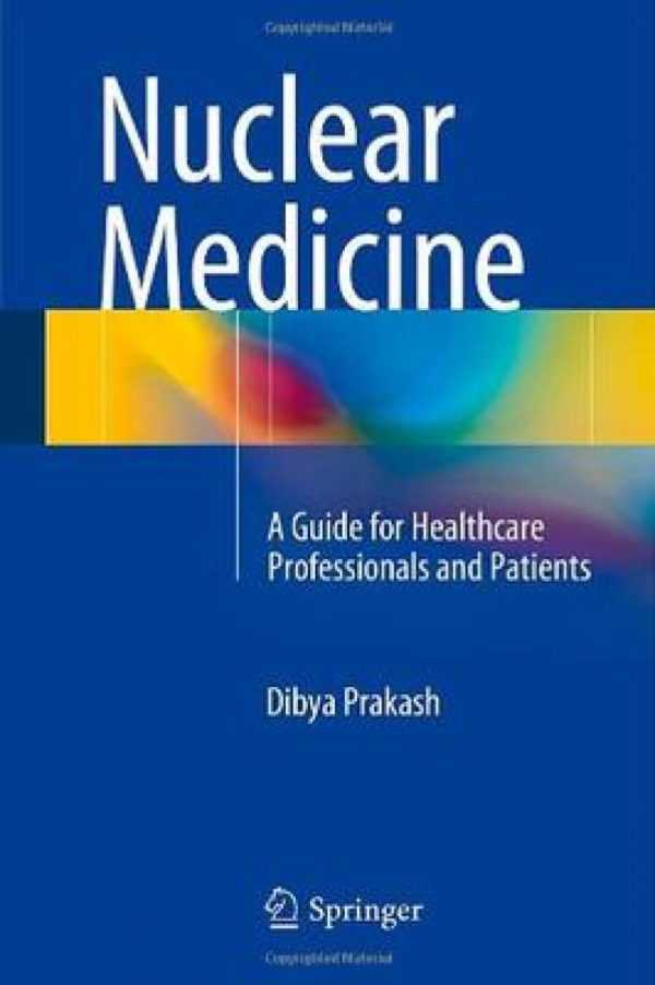 NUCLEAR MEDICINE A GUIDE FOR HEALTHCARE PROFESSION