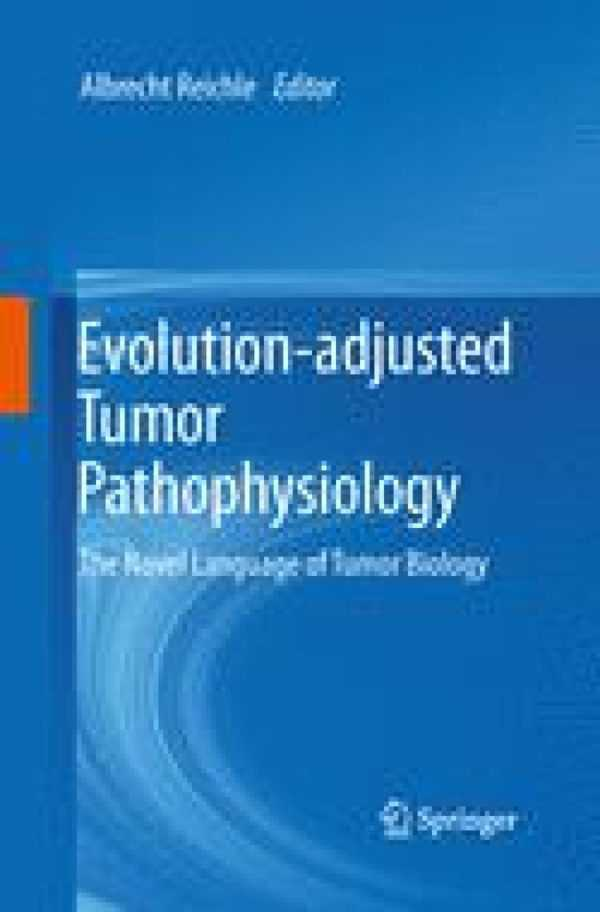 EVOLUTION-ADJUSTED TUMOR PATHOPHYSIOLOGY