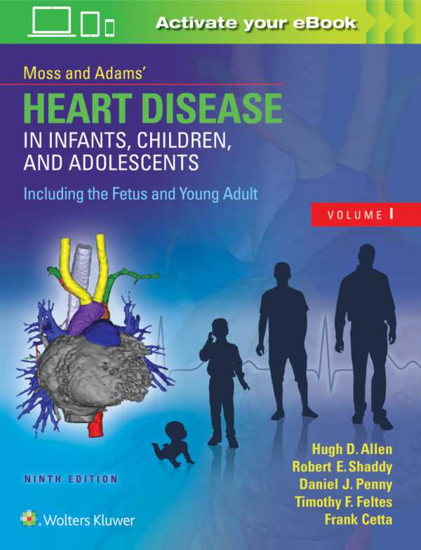 Moss & Adams' Heart Disease in Infants, Children, and Adolescents, Including t