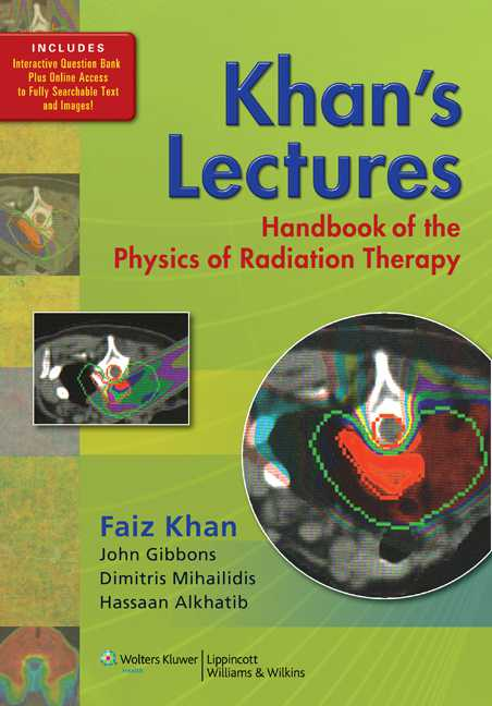 Khan's Lectures: Handbook of the Physics of Radiation Therapy