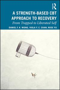 A Strength Based Cognitive Behaviour Therapy Approach to Recovery
