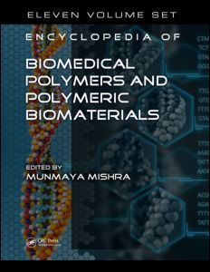 Encyclopedia of Biomedical Polymers and Polymeric Biomaterials 11 Volume Set